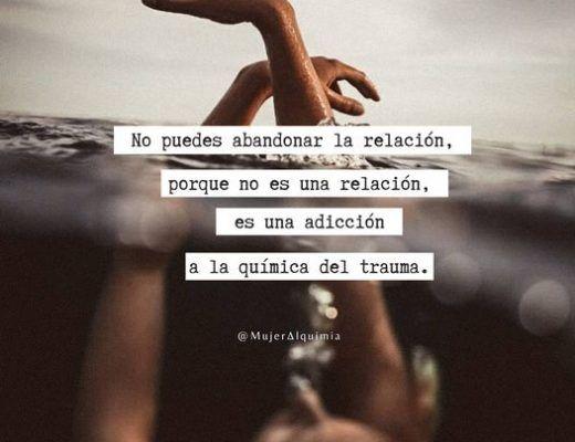 No puedes abandonar la relación, porque no es una relación, es una adicción: a la química del trauma.